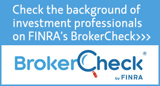 Check the background of investment professionals on FINRA's Broker Check